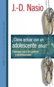 COMO ACTUAR CON UN ADOLESCENTE DIFICIL? CONSEJOS