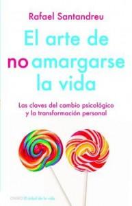 ARTE DE NO AMARGARSE LA VIDA. LAS CLAVES DEL CAMB