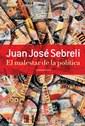 EL MALESTAR DE LA POLITICA DE JUAN JOSE SEBRELI
