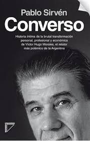 """"""" Converso"""", el libro de Pablo Sirvén que puso furioso al periodista Víctor Hugo Morales"""