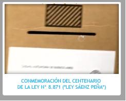 """Video institucional, Conmemoración del centenario de la Ley N° 8.871 (""""Ley Sáenz Peña"""")"""