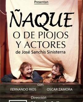 """""""Ñaque, o de piojos y actores"""", dirigida por Ricardo Salim"""