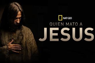 """Nat Geo presenta el especial de Semana Santa: """"Quien mató a Jesús"""""""