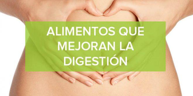 Los alimentos que mejoran la digestión