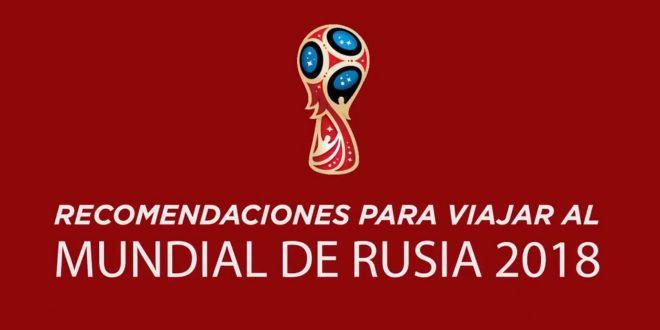 Recomendaciones para los que viajen al Mundial en Rusia