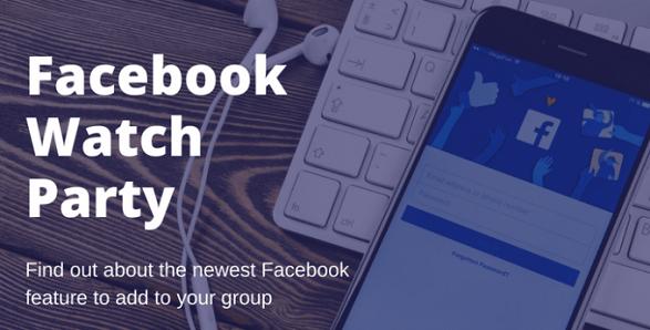 """Facebook lanza """"Watch Party"""" que permite a grupos ver vídeos en tiempo real"""